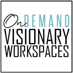 On Demand Visionary Workspaces